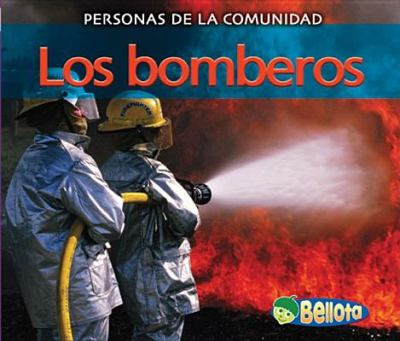 Los Bomberos = Firefighters 9781432920036