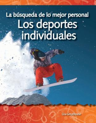 Los Deportes Individuales: La Busqueda de Lo Mejor Personal = Individual Sports 9781433321511
