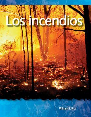 Los Incendios = Fires 9781433321580