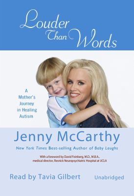 Louder Than Words: A Mother's Journey in Healing Autism 9781433211768