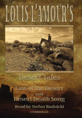 Louis L'Amour's Desert Tales: Desert Death Song and Law of the Desert 9781433205071