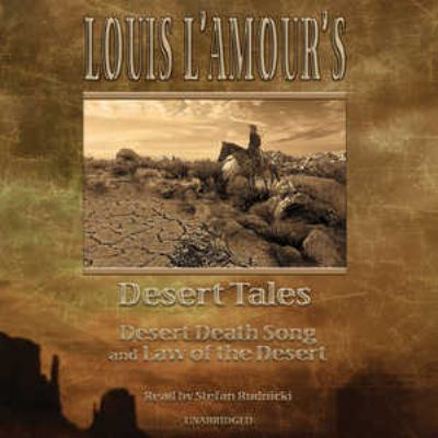 Louis L'Amour's Desert Tales: Desert Death Song and Law of the Desert 9781433205101