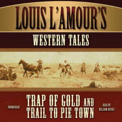 Louis L'Amour's Western Tales: Trap of Gold and Trail to Pie Town 9781433209055