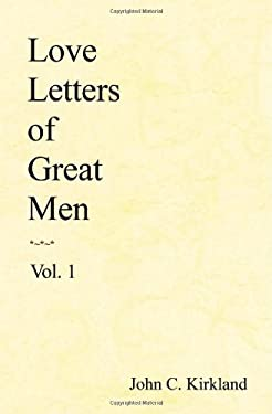 Love Letters of Great Men 9781438257242