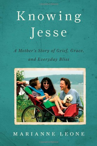 Knowing Jesse: A Mother's Story of Grief, Grace, and Everyday Bliss 9781439183922