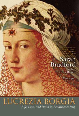 Lucrezia Borgia: Life, Love, and Death in Renaissance Italy 9781433224737