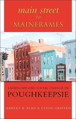 Main Street to Mainframes: Landscape and Social Change in Poughkeepsie 9781438426136