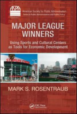 Major League Winners: Using Sports and Cultural Centers as Tools for Economic Development 9781439801598