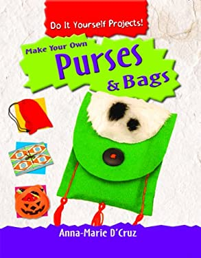 Make Your Own Purses & Bags 9781435828568