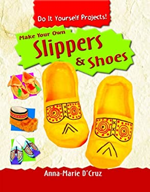 Make Your Own Slippers & Shoes 9781435828520
