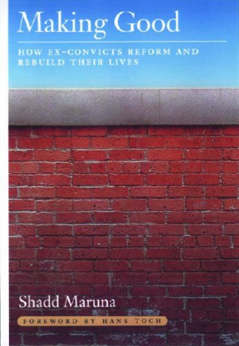 Making Good: How Ex-Convicts Reform and Rebuild Their Lives 9781433802140
