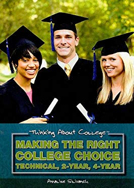 Making the Right College Choice: Technical, 2-Year, 4-Year 9781435885080