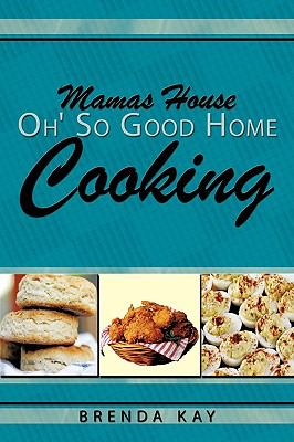Mamas House Oh' So Good Home Cooking 9781438900711