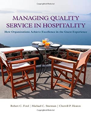 Managing Quality Service in Hospitality: How Organizations Achieve Excellence in the Guest Experience 9781439060322