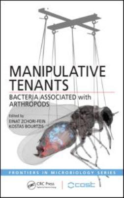 Manipulative Tenants: Bacteria Associated with Arthropods 9781439827499