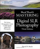 David Busch's Mastering Digital SLR Photography 10280845