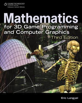 Mathematics for 3D Game Programming and Computer Graphics 9781435458864