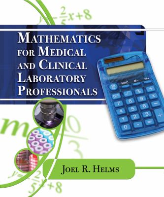 Mathematics for Medical and Clinical Laboratory Professionals 9781435400405