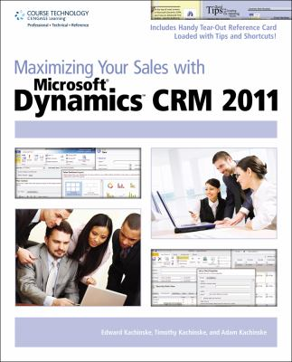 Maximizing Your Sales with Microsoft Dynamics CRM 2011 9781435458826