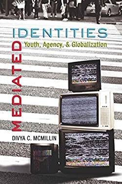 Mediated Identities: Youth, Agency, & Globalization 9781433100970