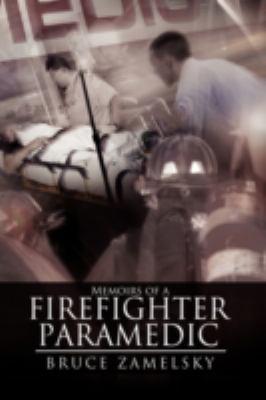 Memoirs of a Firefighter/Paramedic 9781438909424