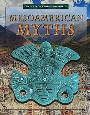 Mesoamerican Myths 9781433935404