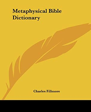Metaphysical Bible Dictionary 9781432584078