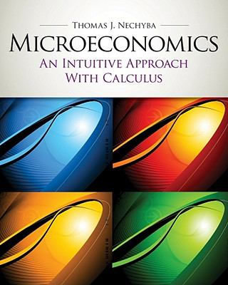 Microeconomics: An Intuitive Approach with Calculus 9781439039991