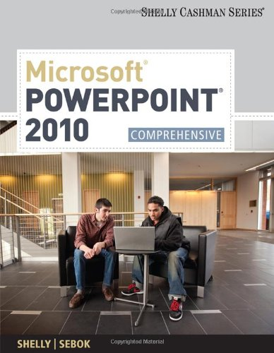 Microsoft PowerPoint 2010: Comprehensive 9781439079034
