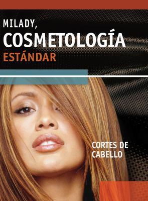 Milady, Cosmetologia Estandar: Cortes de Cabello 9781435484207