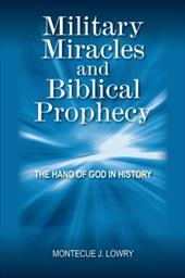 Military Miracles and Biblical Prophecy: The Hand of God in History