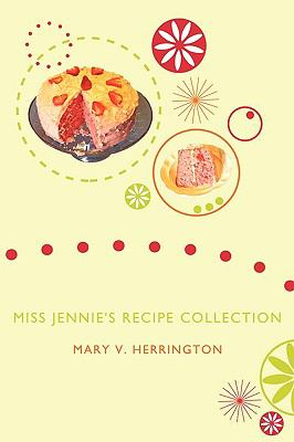Miss Jennie's Recipe Collection 9781438981574