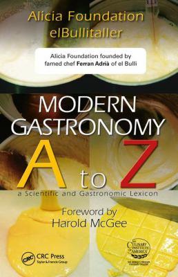 Modern Gastronomy: A to Z 9781439812457