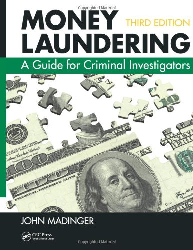 Money Laundering: A Guide for Criminal Investigators, Third Edition 9781439869123
