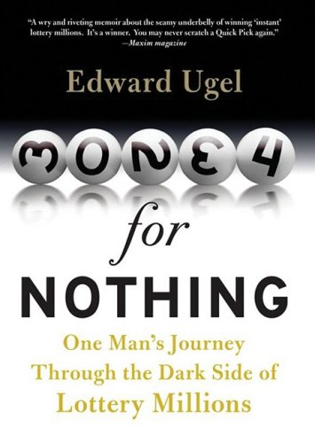 Money for Nothing: One Man's Journey Through the Dark Side of Lottery Millions 9781433256301