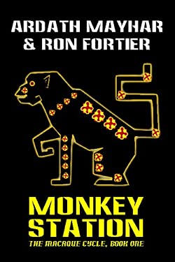 Monkey Station [The Macaque Cycle, Book One] 9781434402820