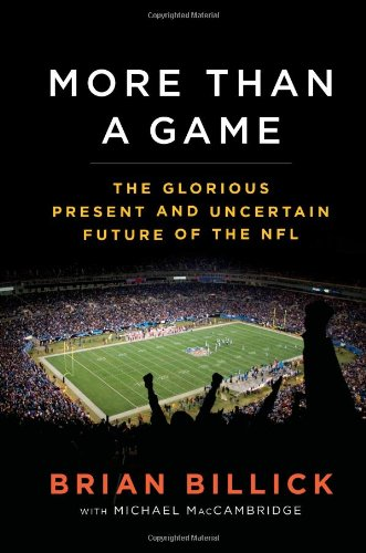 More Than a Game: The Glorious Present and Uncertain Future of the NFL 9781439109182