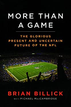 More Than a Game: The Glorious Present--And the Uncertain Future--Of the NFL 9781439130483