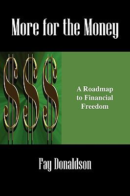 More for the Money: A Roadmap to Financial Freedom 9781432756253
