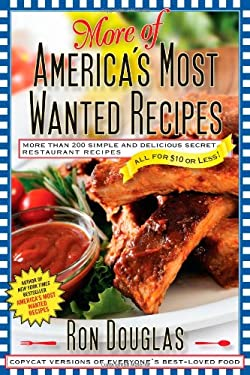 More of America's Most Wanted Recipes: More Than 200 Simple and Delicious Secret Restaurant Recipes All for $10 or Less! 9781439148266
