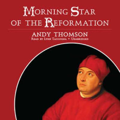 Morning Star of the Reformation 9781433216336