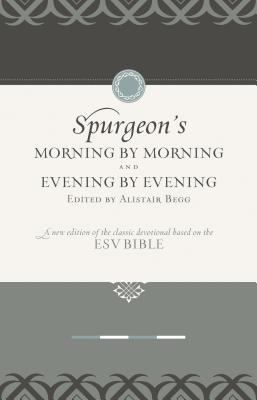 Morning by Morning and Evening by Evening Set: A New Edition of the Classic Devotional Based on the ESV Bible 9781433513602