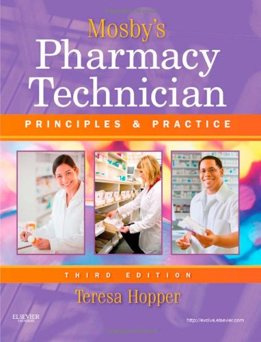 Mosby's Pharmacy Technician: Principles and Practice 9781437706703