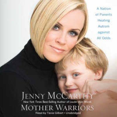 Mother Warriors: A Nation of Parents Healing Autism Against All Odds 9781433246821