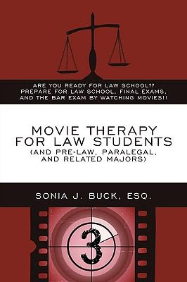 Movie Therapy for Law Students (and Pre-Law, Paralegal, and Related Majors): Are You Ready for Law School Prepare for Law School, Final Exams, and the 9781438975283