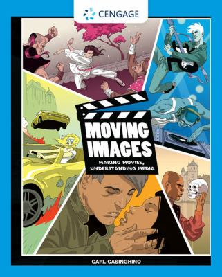 Moving Images: Making Movies, Understanding Media [With DVD] 9781435485853