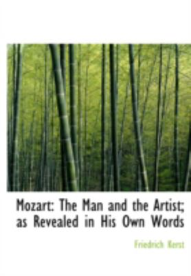 Mozart: The Man and the Artist; As Revealed in His Own Words 9781434696601
