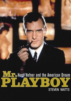 Mr. Playboy: Hugh Hefner and the American Dream 9781433249235