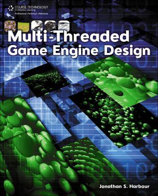 Multi-Threaded Game Engine Design 9781435454170