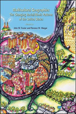 Multicultural Geographies: The Changing Racial 9781438436821